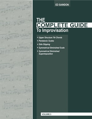 The Complete Guide To Improvisation by Ed Saindon Volume Three