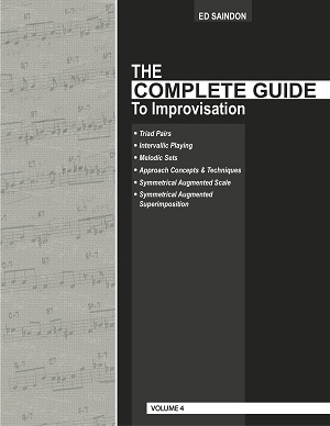 The Complete Guide To Improvisation by Ed Saindon Volume Four